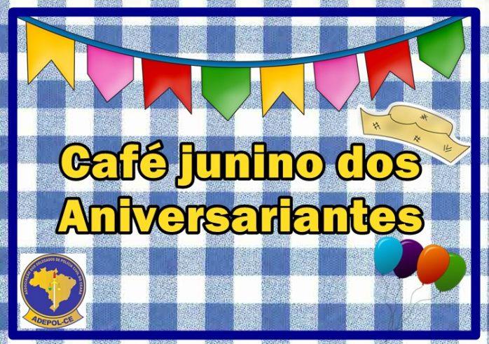 Adepol/Ce promove café junino dos aniversariantes