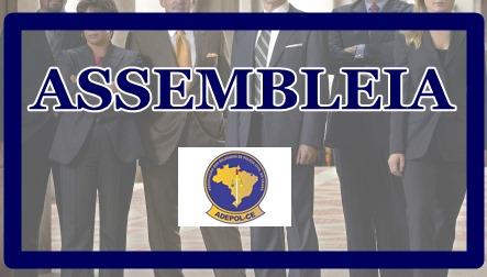 Adepol/CE convoca categoria para Assembleia Geral