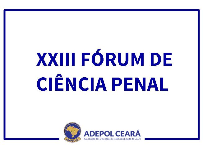 XXIII Fórum de Ciência Penal acontece de 24 a 26 de agosto