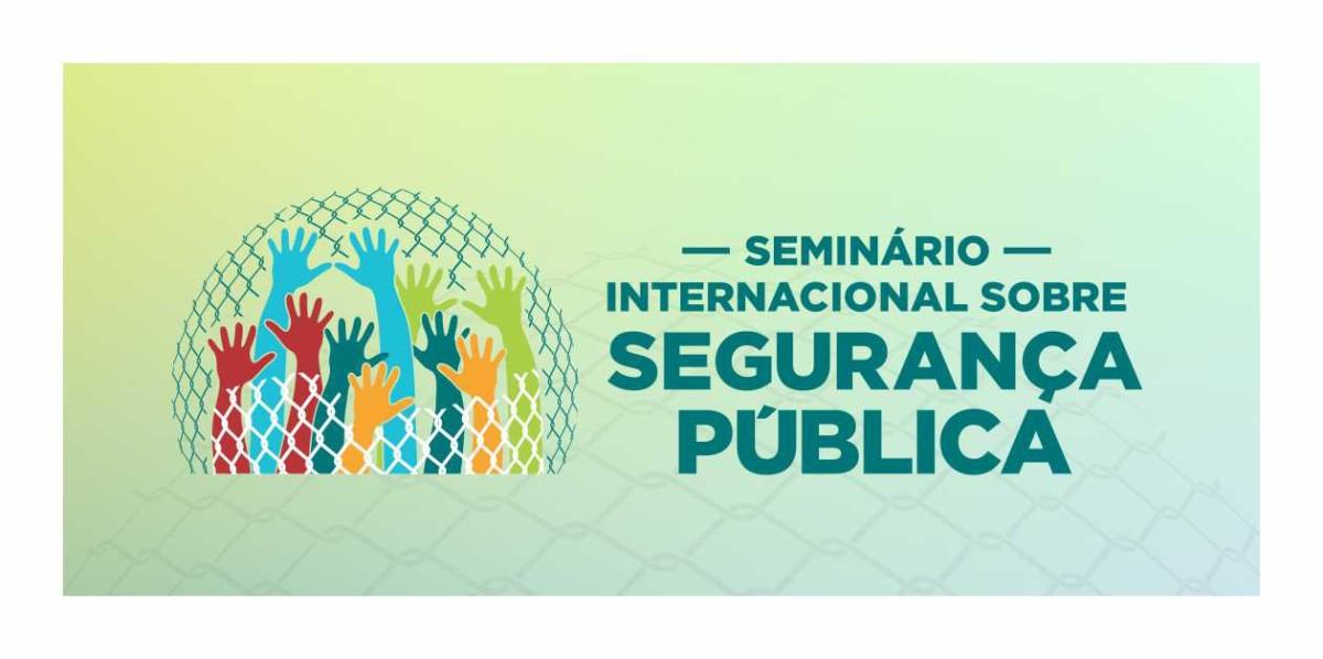 Assembleia Legislativa realizará Seminário Internacional sobre Segurança Pública
