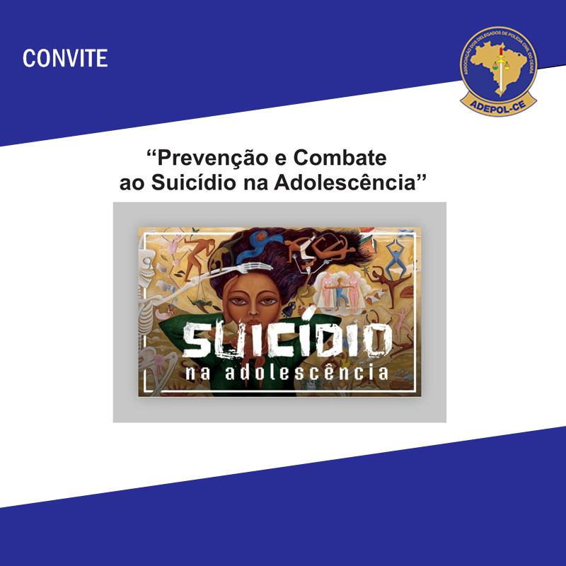 """Adepol/CE participará da audiência pública sobre """"Prevenção e Combate ao Suicídio na Adolescência"""""""